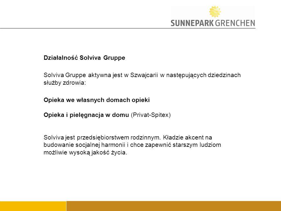 Działalność Solviva Gruppe Solviva Gruppe aktywna jest w Szwajcarii w następujących dziedzinach służby zdrowia: Opieka we własnych domach opieki Opieka i pielęgnacja w domu (Privat-Spitex) Solviva jest przedsiębiorstwem rodzinnym.