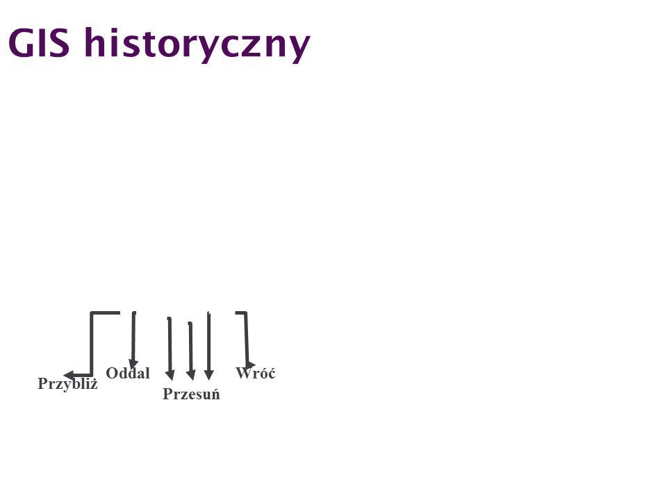GIS historyczny Przybliż Oddal Przesuń Wróć