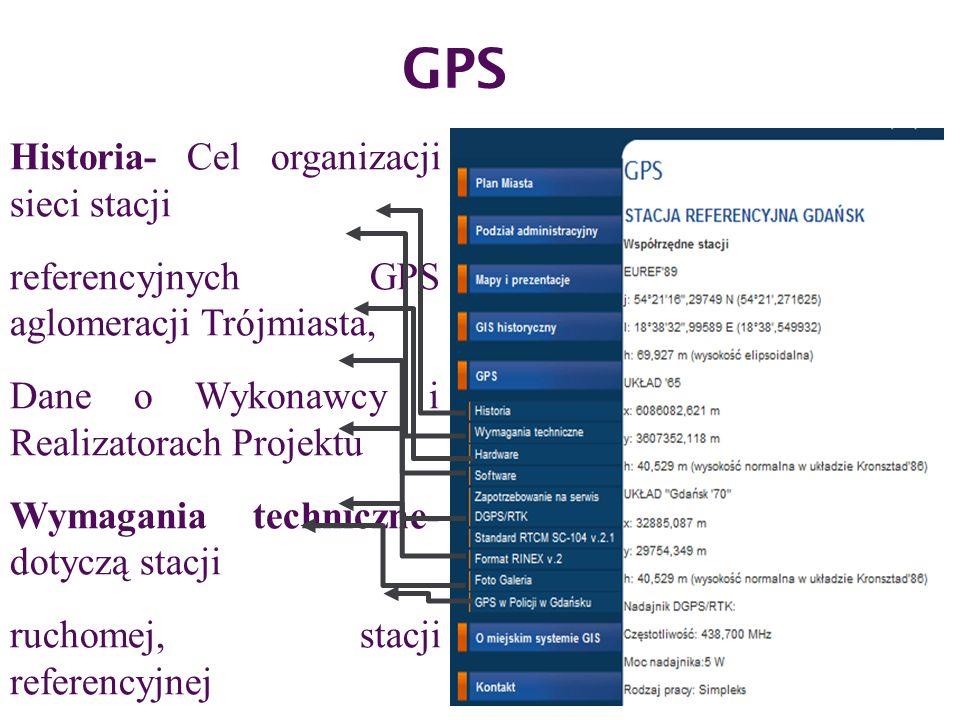 GPS Historia- Cel organizacji sieci stacji referencyjnych GPS aglomeracji Trójmiasta, Dane o Wykonawcy i Realizatorach Projektu Wymagania techniczne- dotyczą stacji ruchomej, stacji referencyjnej hardware- odbiornik satelitarny Ashtech z-fx stacji referencyjnej Gdańsk, software – produkcją precyzyjnych odbiorników satelitarnych jak również specjalistycznego oprogramowania zapotrzebowanie na serwis dgps/rtk- dziedziny gospodarki, w których oczekiwać można stosunkowo dużego zapotrzebowania na serwis.