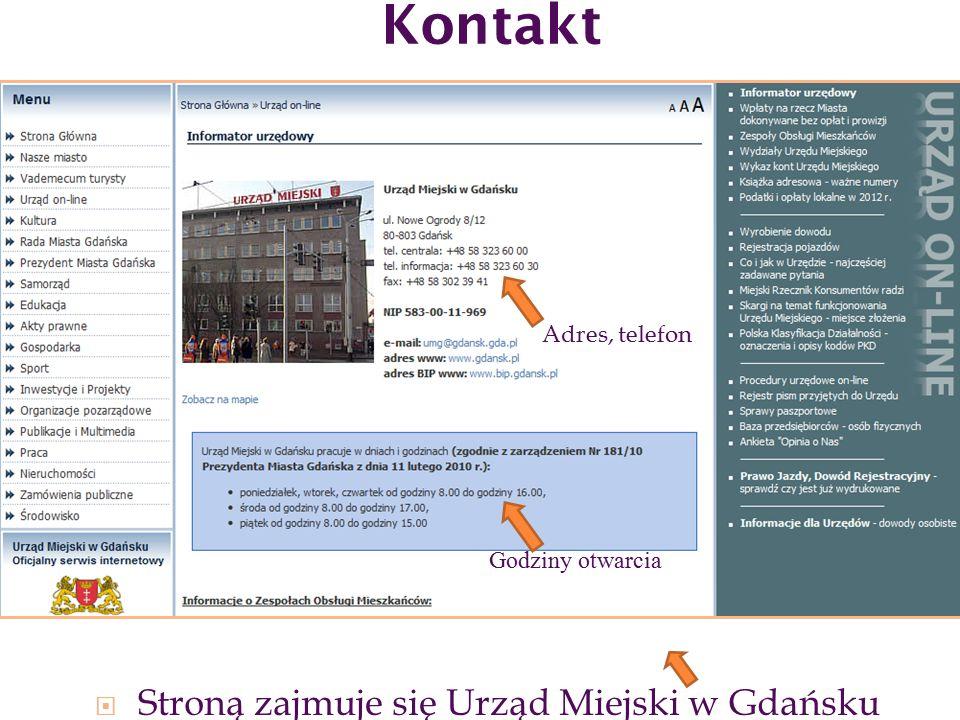 Kontakt  Stroną zajmuje się Urząd Miejski w Gdańsku Godziny otwarcia Adres, telefon