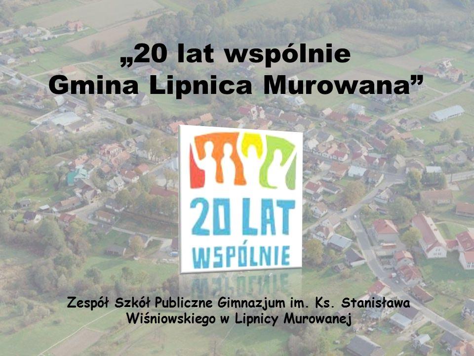 """""""20 lat wspólnie Gmina Lipnica Murowana Zespół Szkół Publiczne Gimnazjum im."""