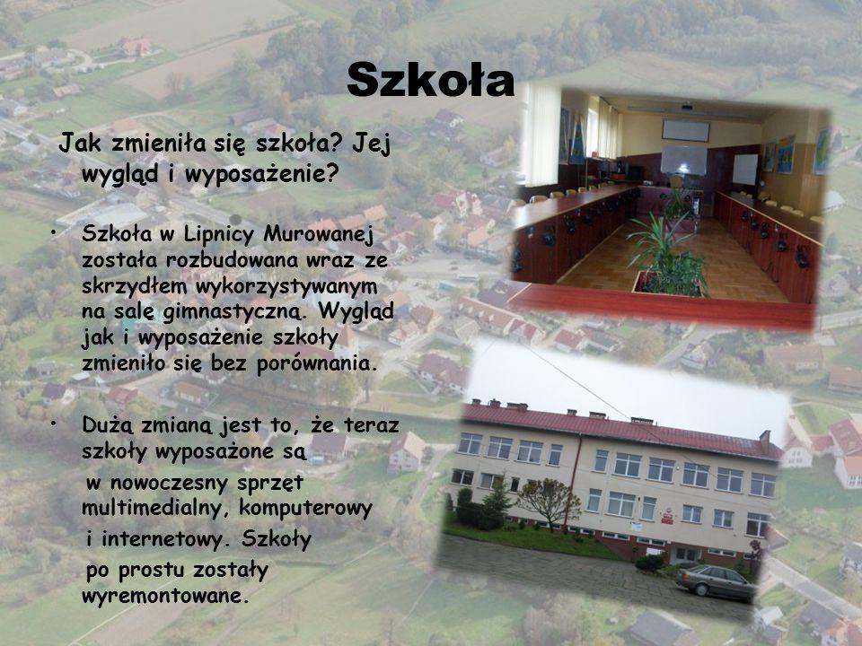 Szkoła Jak zmieniła się szkoła? Jej wygląd i wyposażenie? Szkoła w Lipnicy Murowanej została rozbudowana wraz ze skrzydłem wykorzystywanym na salę gim