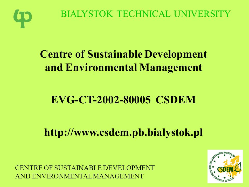 POSTGRADUATE STUDIES During the academic year 2003/2004: Environmental management (50 participants) – I edition Biological Safety Management (25 participants) – I edition BIALYSTOK TECHNICAL UNIVERSITY