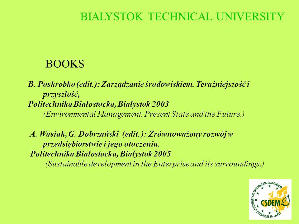 BOOKS B. Poskrobko (edit.): Zarządzanie środowiskiem. Teraźniejszość i przyszłość, Politechnika Białostocka, Białystok 2003 (Environmental Management.