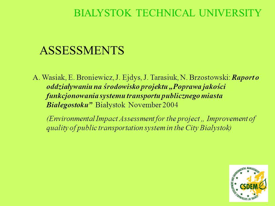 """A. Wasiak, E. Broniewicz, J. Ejdys, J. Tarasiuk, N. Brzostowski: Raport o oddziaływaniu na środowisko projektu """"Poprawa jakości funkcjonowania systemu"""