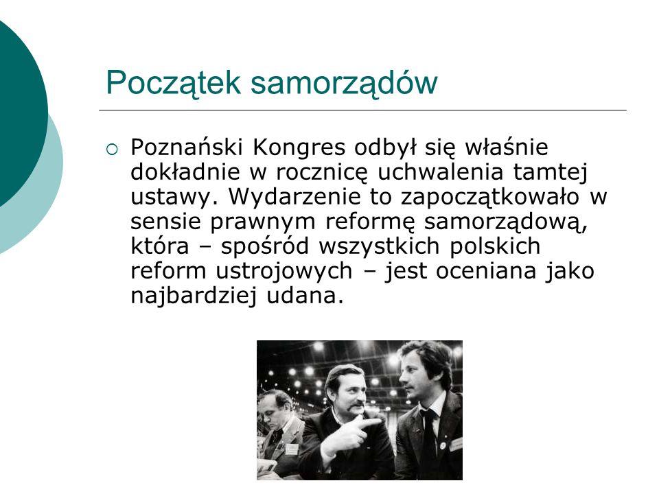 Początek samorządów  Poznański Kongres odbył się właśnie dokładnie w rocznicę uchwalenia tamtej ustawy. Wydarzenie to zapoczątkowało w sensie prawnym