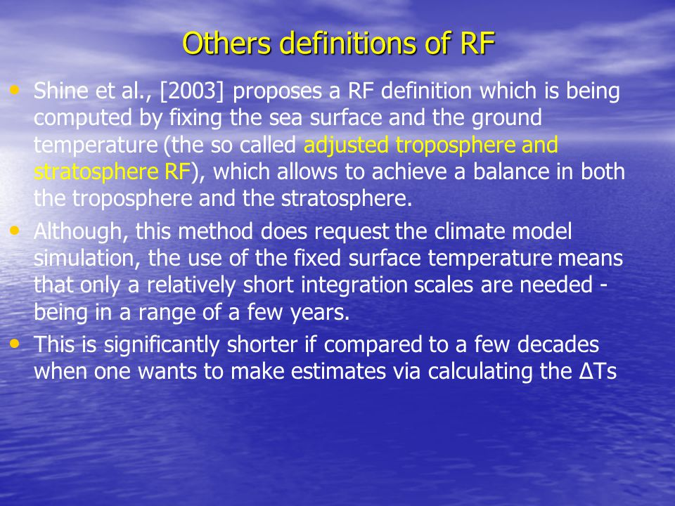 Others definitions of RF Shine et al., [2003] proposes a RF definition which is being computed by fixing the sea surface and the ground temperature (t