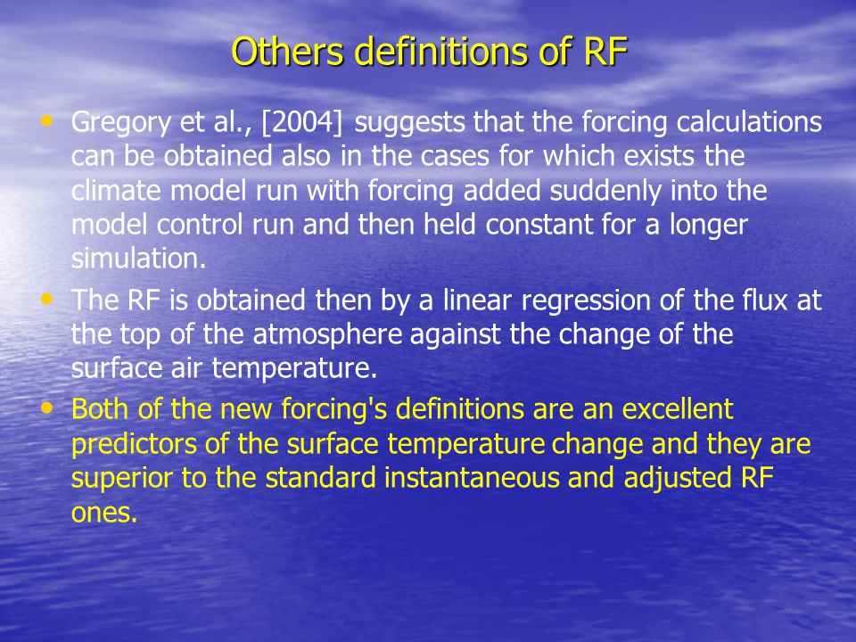Others definitions of RF Gregory et al., [2004] suggests that the forcing calculations can be obtained also in the cases for which exists the climate