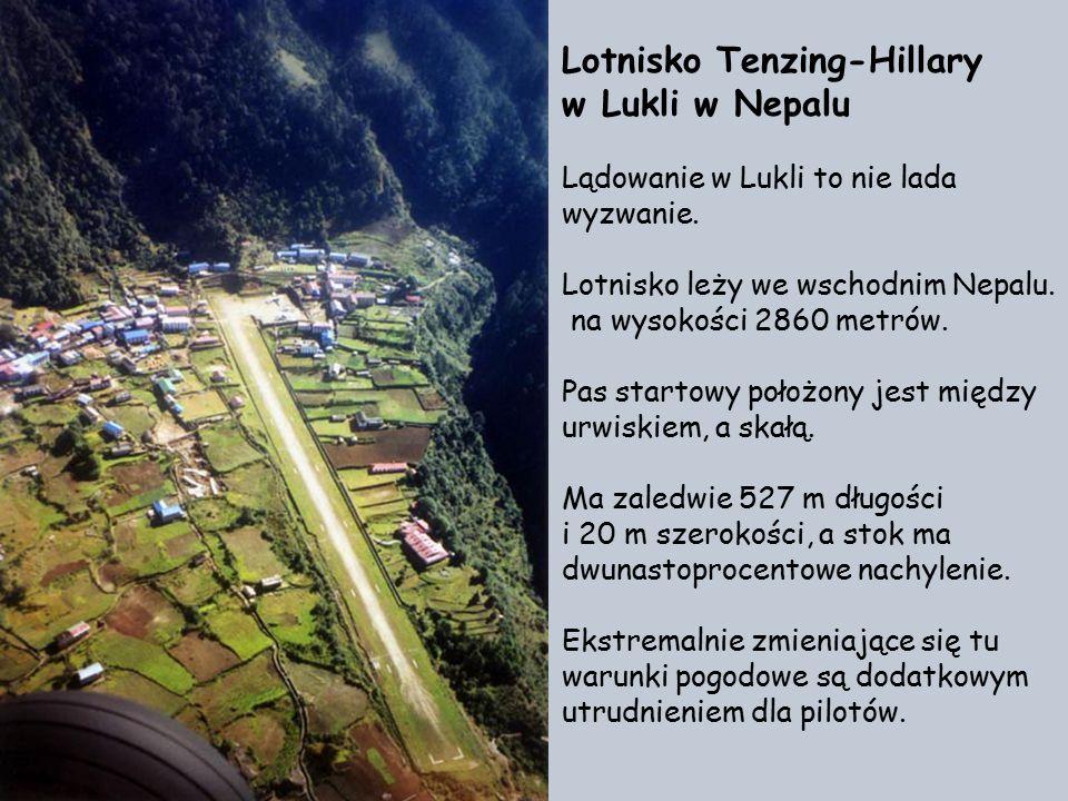 Lotnisko Tenzing-Hillary w Lukli w Nepalu Lądowanie w Lukli to nie lada wyzwanie.