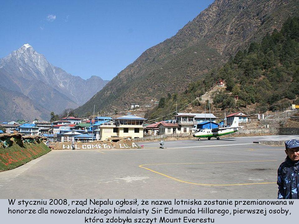 W styczniu 2008, rząd Nepalu ogłosił, że nazwa lotniska zostanie przemianowana w honorze dla nowozelandzkiego himalaisty Sir Edmunda Hillarego, pierwszej osoby, która zdobyła szczyt Mount Everestu