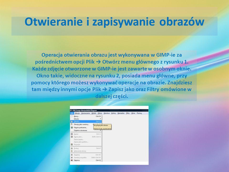 Otwieranie i zapisywanie obrazów Operacja otwierania obrazu jest wykonywana w GIMP-ie za pośrednictwem opcji Plik → Otwórz menu głównego z rysunku 1.