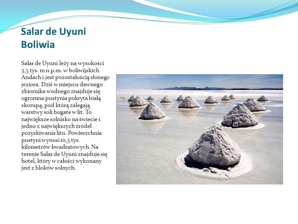 Salar de Uyuni Boliwia Salar de Uyuni leży na wysokości 3,5 tys.