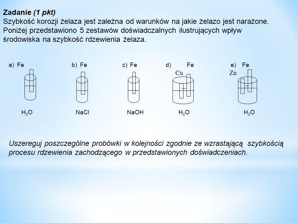 Zadanie (1 pkt) Szybkość korozji żelaza jest zależna od warunków na jakie żelazo jest narażone. Poniżej przedstawiono 5 zestawów doświadczalnych ilust