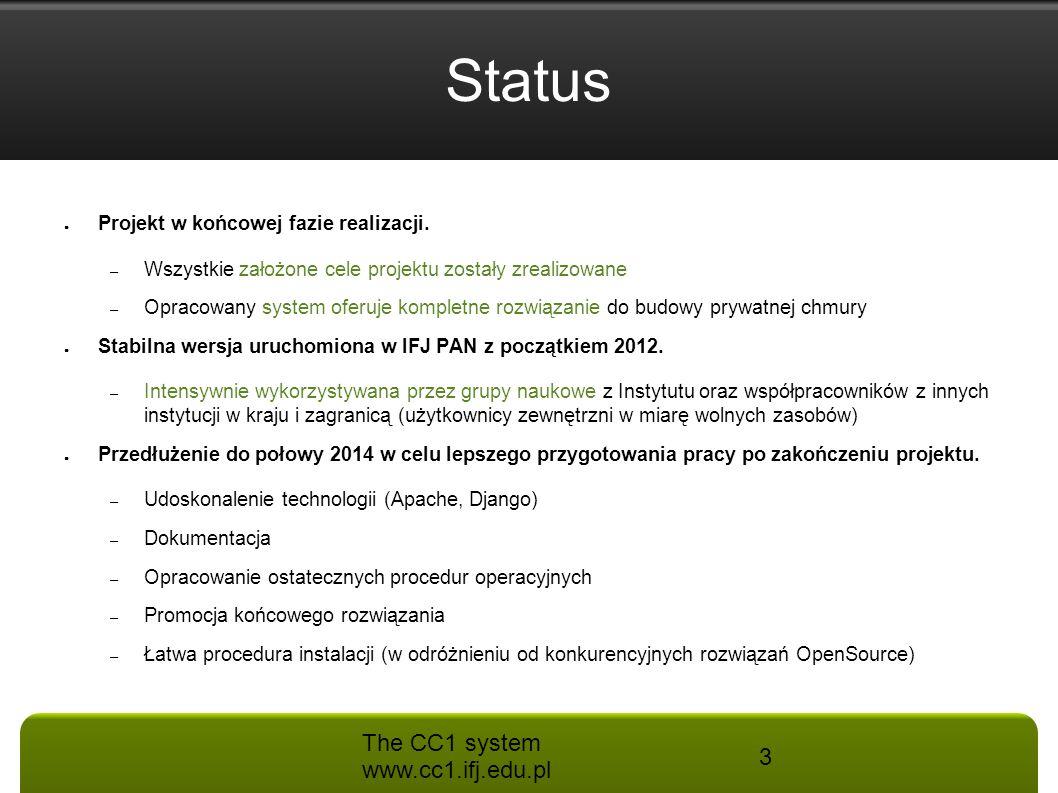 The CC1 system www.cc1.ifj.edu.pl 3 Status ● Projekt w końcowej fazie realizacji. – Wszystkie założone cele projektu zostały zrealizowane – Opracowany
