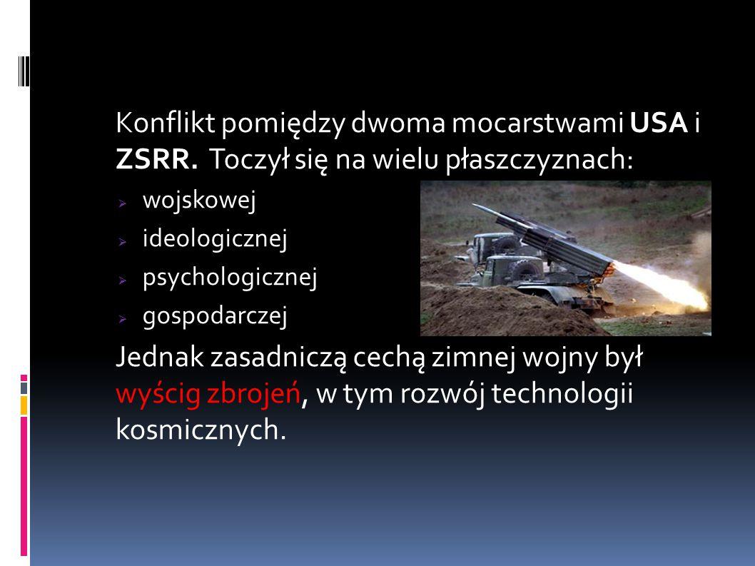 Konflikt pomiędzy dwoma mocarstwami USA i ZSRR. Toczył się na wielu płaszczyznach:  wojskowej  ideologicznej  psychologicznej  gospodarczej Jednak
