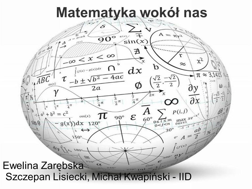 Matematyka w Przyrodzie Symetria Jest to podzielność przedmiotu na odpowiadające sobie te same lub analogiczne fragmenty