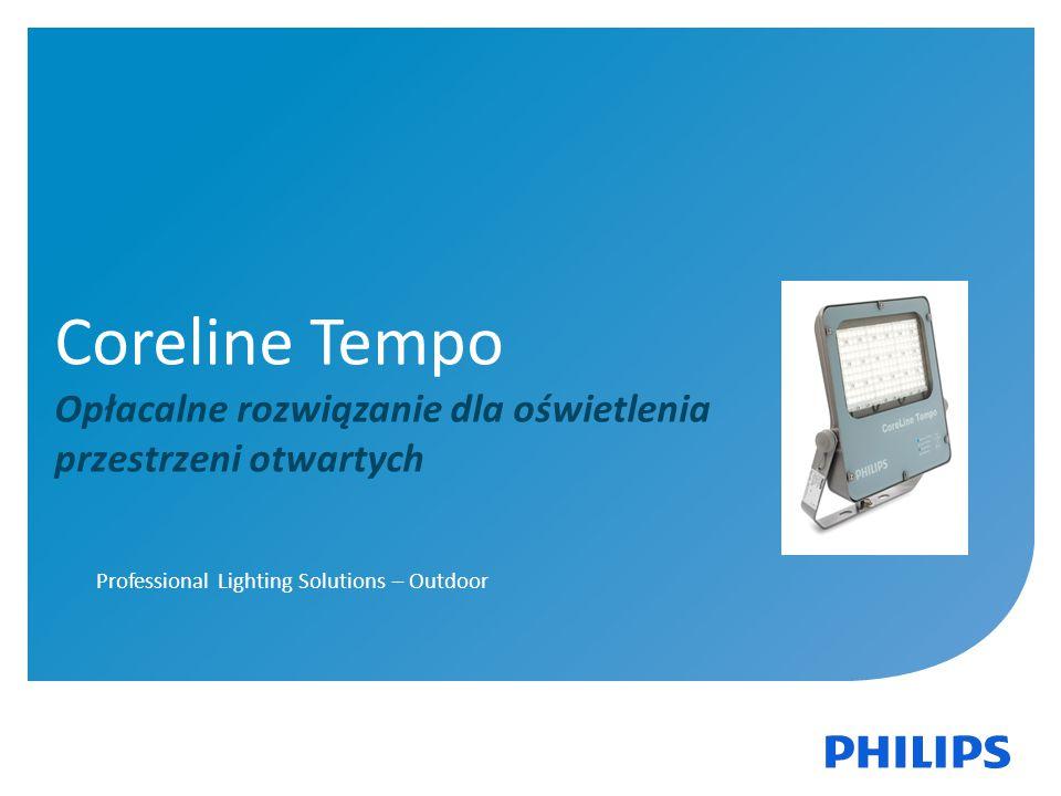Date, Segment 1 Coreline Tempo Opłacalne rozwiązanie dla oświetlenia przestrzeni otwartych Professional Lighting Solutions – Outdoor