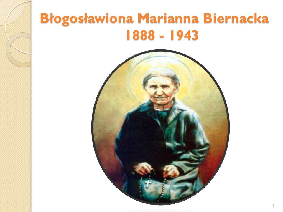 Błogosławiona Marianna Biernacka 1888 - 1943 1