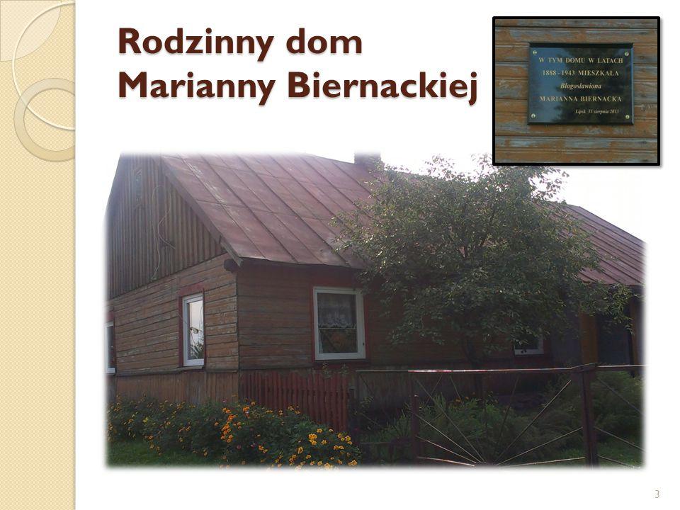 I.Rys biograficzny Błogosławiona Marianna Biernacka z domu Czokało urodziła się w 1888r.