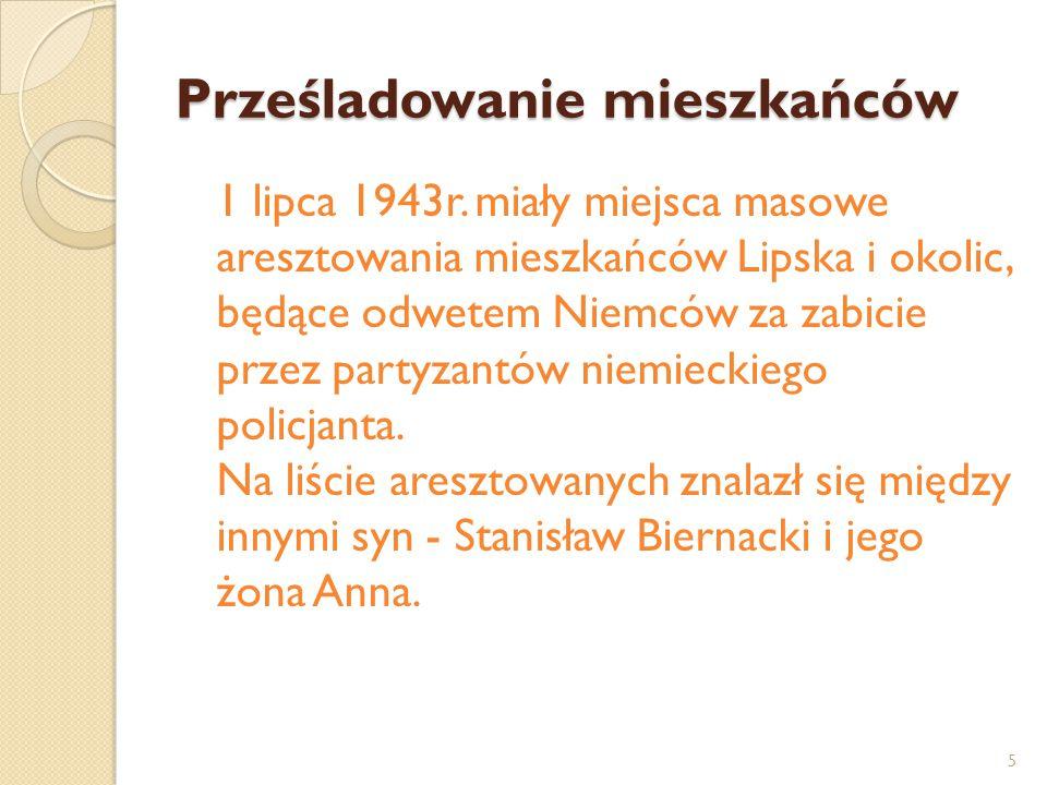 Prześladowanie mieszkańców 1 lipca 1943r. miały miejsca masowe aresztowania mieszkańców Lipska i okolic, będące odwetem Niemców za zabicie przez party