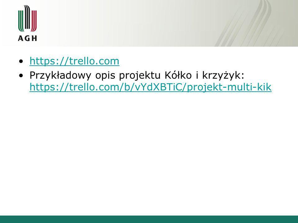 https://trello.com Przykładowy opis projektu Kółko i krzyżyk: https://trello.com/b/vYdXBTiC/projekt-multi-kik https://trello.com/b/vYdXBTiC/projekt-mu