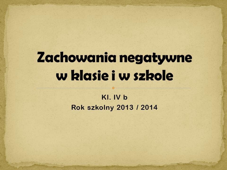 Kl. IV b Rok szkolny 2013 / 2014