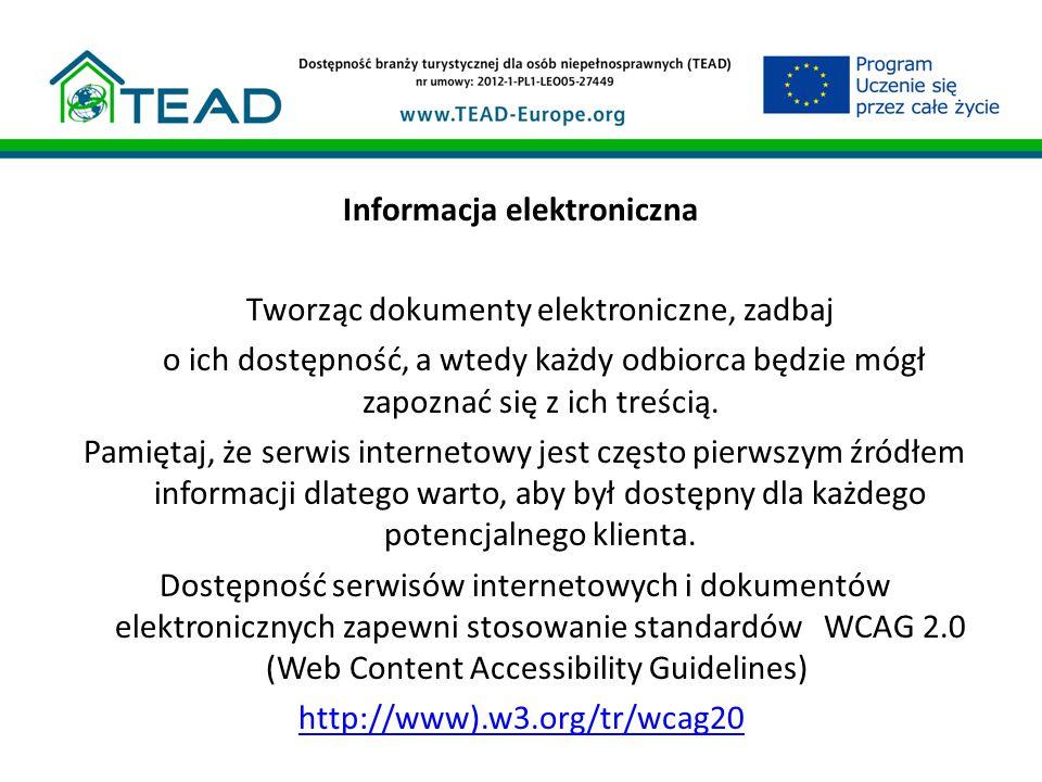 Informacja elektroniczna Tworząc dokumenty elektroniczne, zadbaj o ich dostępność, a wtedy każdy odbiorca będzie mógł zapoznać się z ich treścią. Pami