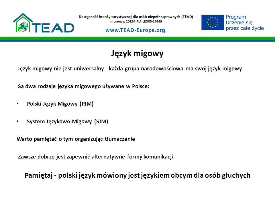 Język migowy Język migowy nie jest uniwersalny - każda grupa narodowościowa ma swój język migowy Są dwa rodzaje języka migowego używane w Polsce: Pols