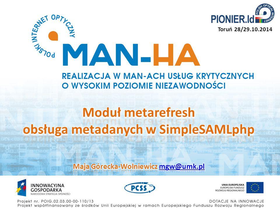 Metadane przygotowanego IdP/SP działającego w SimpleSAMLphp są dostępne na stronie administracyjnej SSP, w zakładce Federacja : – jeśli IdP na główny adres https://nazwa_usługi/simplesamlhttps://nazwa_usługi/simplesaml SAML 2.0 IdP - MetadaneEntity ID: https://nazwa_uslugi/simplesaml/saml2/idp/metadata.php – jeśli SP ma główny adres https://nazwa_usługi/sphttps://nazwa_usługi/sp SAML 2.0 SP - MetadaneEntity ID: https://nazwa_uslugi/sp/module.php/saml/sp/metadata.php/d efault-sp