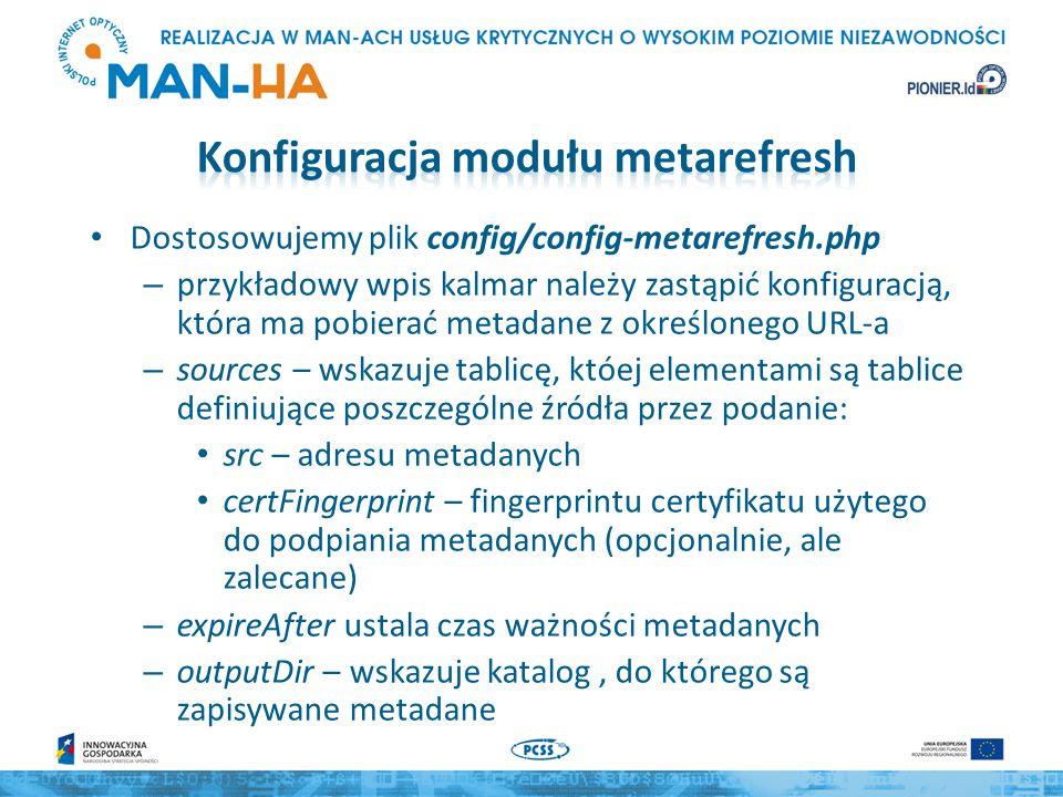 Dostosowujemy plik config/config-metarefresh.php – przykładowy wpis kalmar należy zastąpić konfiguracją, która ma pobierać metadane z określonego URL-
