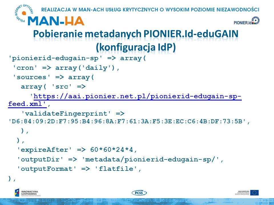 pionierid-edugain-idp => array( cron => array( daily ), sources => array( array( src => https://aai.pionier.net.pl/pionierid-edugain-idp- feed.xml ,https://aai.pionier.net.pl/pionierid-edugain-idp- feed.xml validateFingerprint => D6:84:09:2D:F7:95:B4:96:8A:F7:61:3A:F5:3E:EC:C6:4B:DF:73:5B , ), expireAfter => 60*60*24*4, outputDir => metadata/pionierid-edugain-idp/ , outputFormat => flatfile , ),