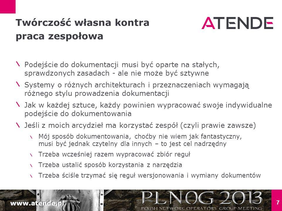 www.atende.pl 7 Podejście do dokumentacji musi być oparte na stałych, sprawdzonych zasadach - ale nie może być sztywne Systemy o różnych architekturac