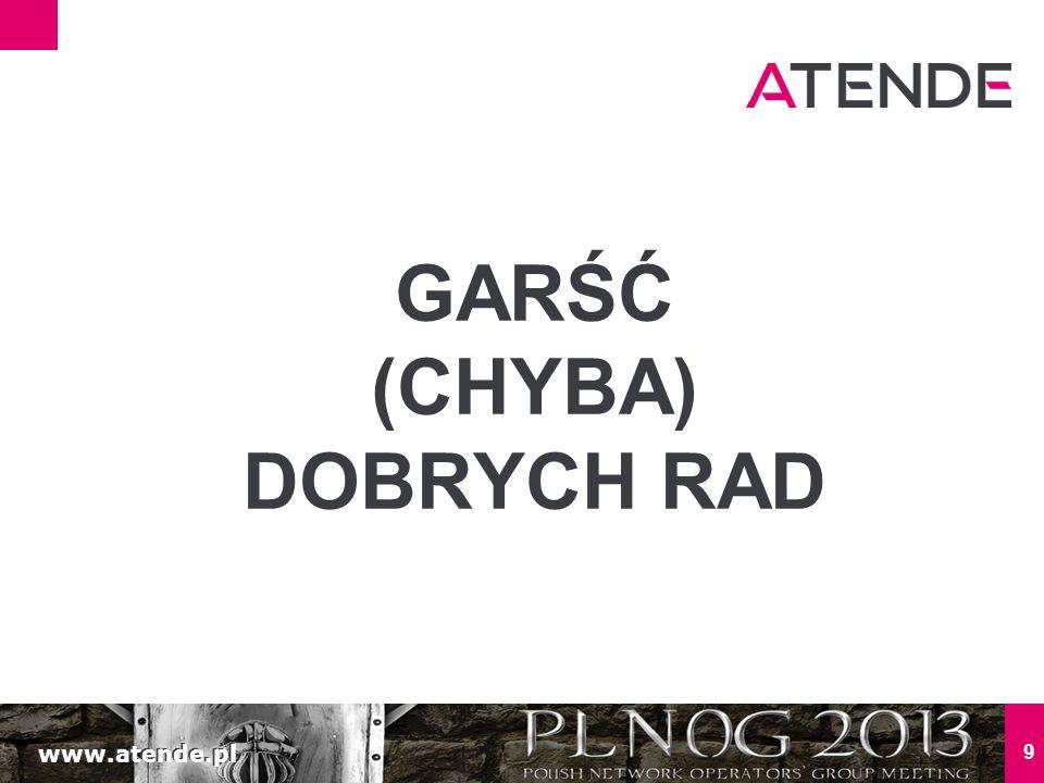 www.atende.pl 9 GARŚĆ (CHYBA) DOBRYCH RAD