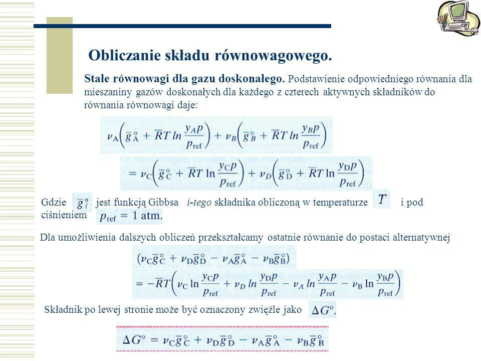 Obliczanie składu równowagowego. Stałe równowagi dla gazu doskonałego. Podstawienie odpowiedniego równania dla mieszaniny gazów doskonałych dla każdeg