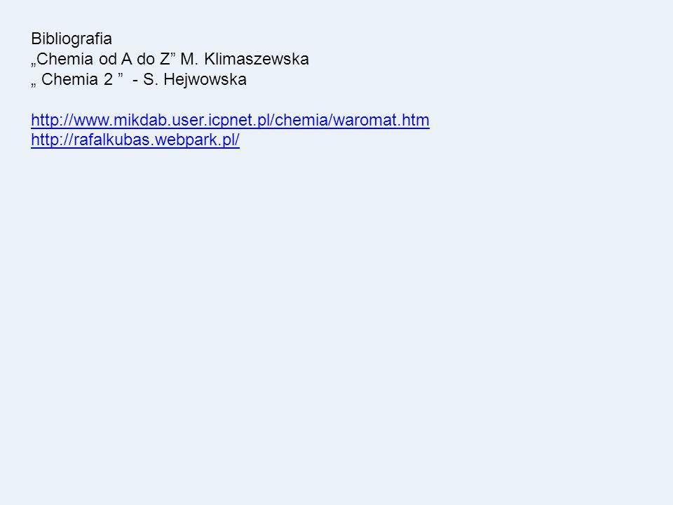 """Bibliografia """"Chemia od A do Z"""" M. Klimaszewska """" Chemia 2 """" - S. Hejwowska http://www.mikdab.user.icpnet.pl/chemia/waromat.htm http://rafalkubas.webp"""