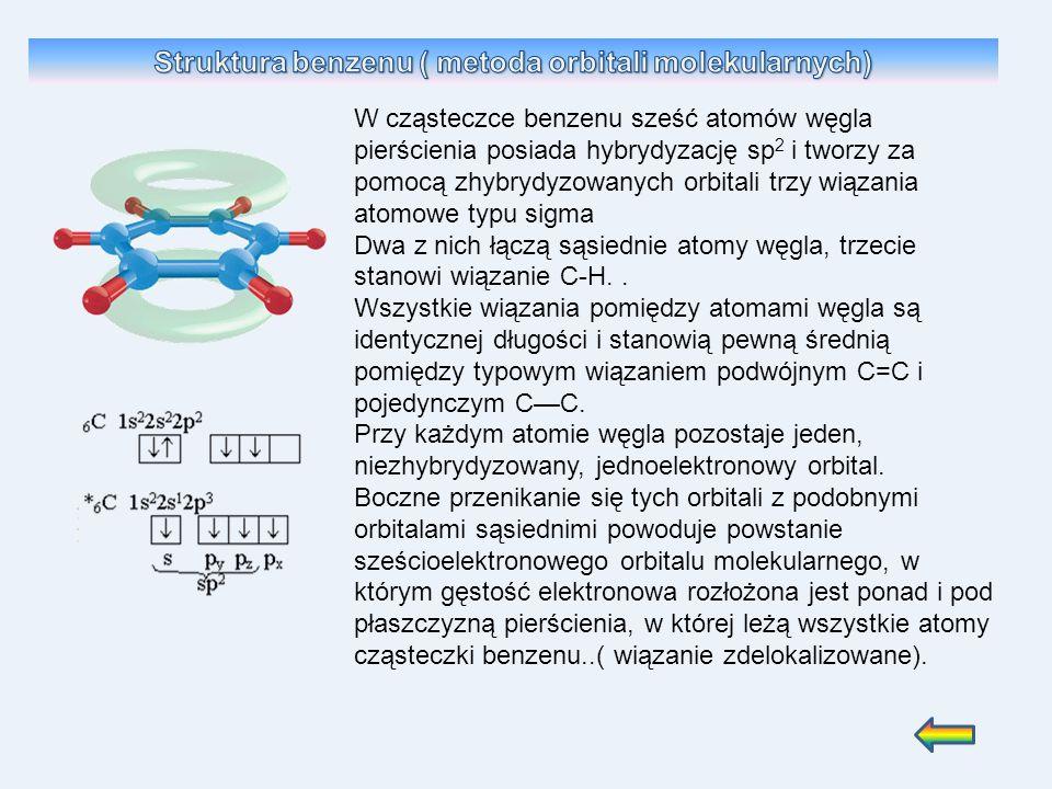 W cząsteczce benzenu sześć atomów węgla pierścienia posiada hybrydyzację sp 2 i tworzy za pomocą zhybrydyzowanych orbitali trzy wiązania atomowe typu