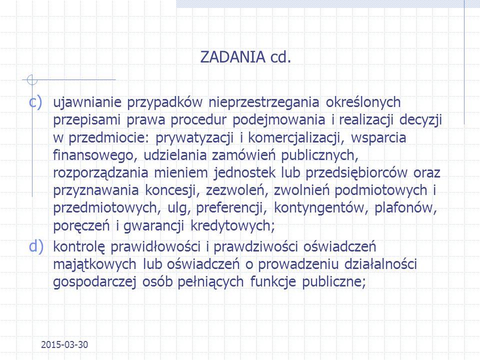 2015-03-30 ZADANIA Kontrole, mające na celu: a)ujawnianie i przeciwdziałanie przypadkom nieprzestrzegania przepisów ustawy o ograniczeniu prowadzenia