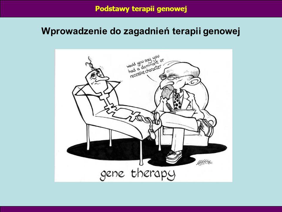 Wprowadzenie do zagadnień terapii genowej Podstawy terapii genowej Terapia genowa – jako wprowadzanie prawidłowych genów do komórek w celach terapeutycznych – została zaproponowana przez polskiego uczonego prof.