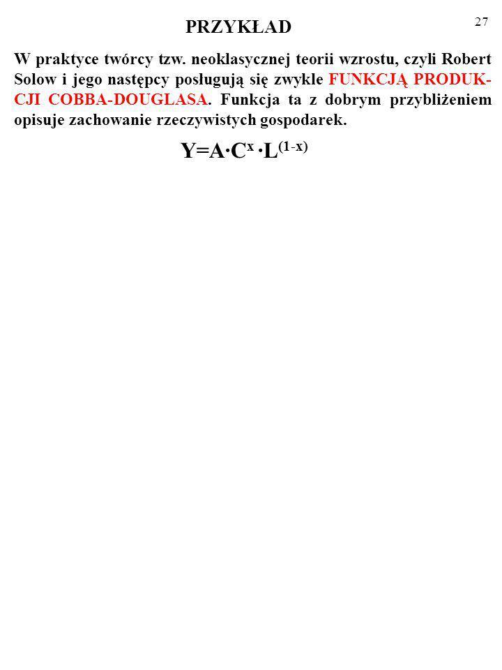 26 Dalej, z równania:  Y/Y ≈ (1-x)·  L/L + x·  C/C+  A/A.