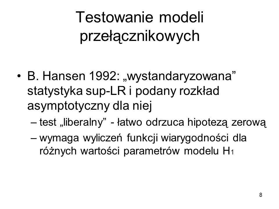 9 Test Hansena Przykładowy model: Hipotezy: