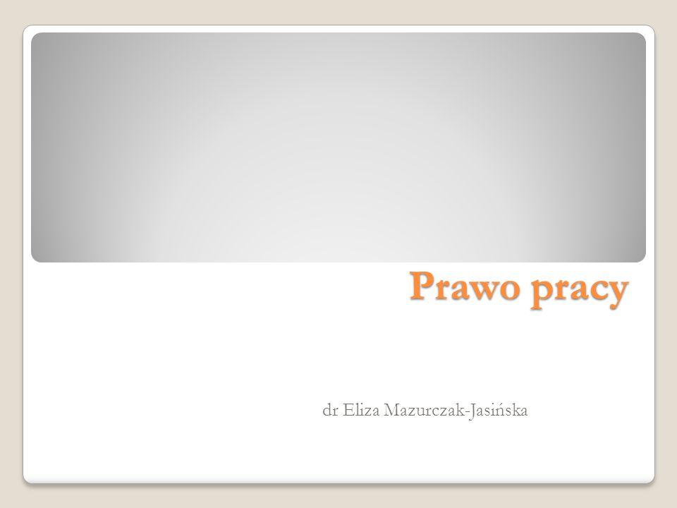 Prawo pracy dr Eliza Mazurczak-Jasińska