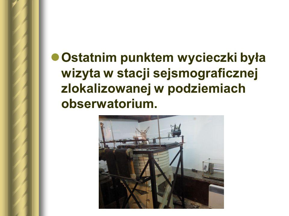 Ostatnim punktem wycieczki była wizyta w stacji sejsmograficznej zlokalizowanej w podziemiach obserwatorium.
