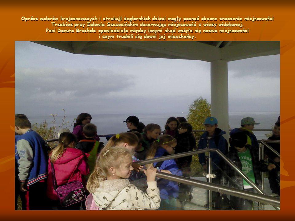 Oprócz walorów krajoznawczych i atrakcji żeglarskich dzieci mogły poznać obecne znaczenie miejscowości Trzebież przy Zalewie Szczecińskim obserwując m