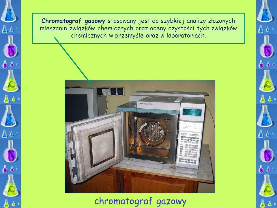 chromatograf gazowy Chromatograf gazowy stosowany jest do szybkiej analizy złożonych mieszanin związków chemicznych oraz oceny czystości tych związków