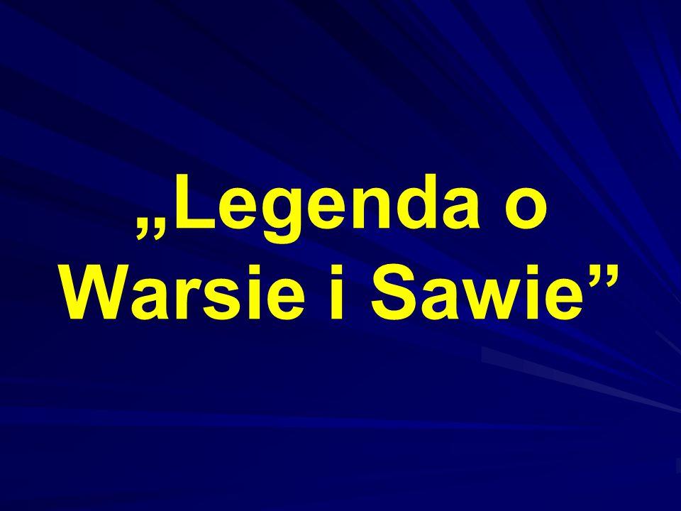 """""""Legenda o Warsie i Sawie"""""""