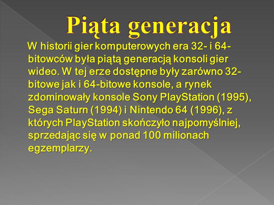 W historii gier komputerowych era 32- i 64- bitowców była piątą generacją konsoli gier wideo.