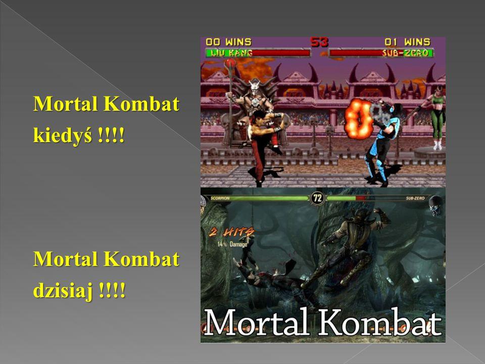 Mortal Kombat kiedyś !!!! Mortal Kombat dzisiaj !!!!
