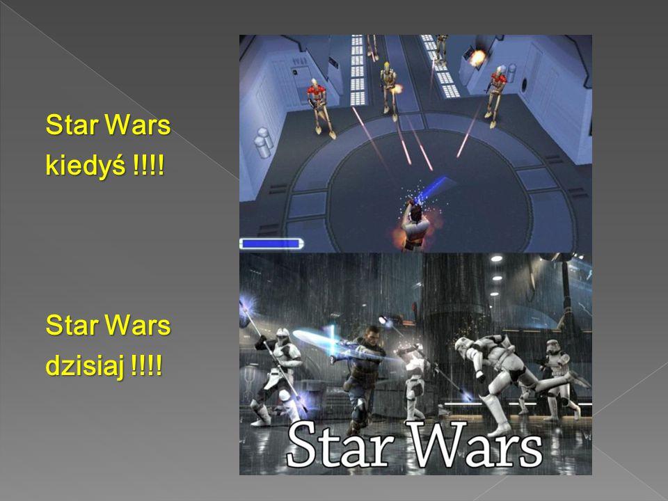 Star Wars kiedyś !!!! Star Wars dzisiaj !!!!