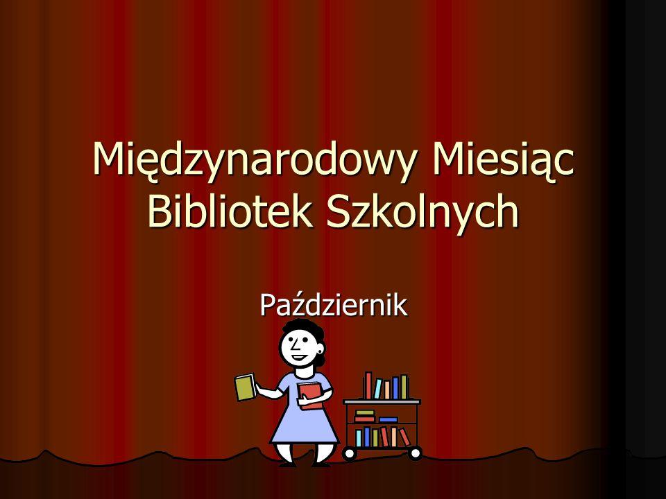 Międzynarodowy Miesiąc Bibliotek Szkolnych Październik
