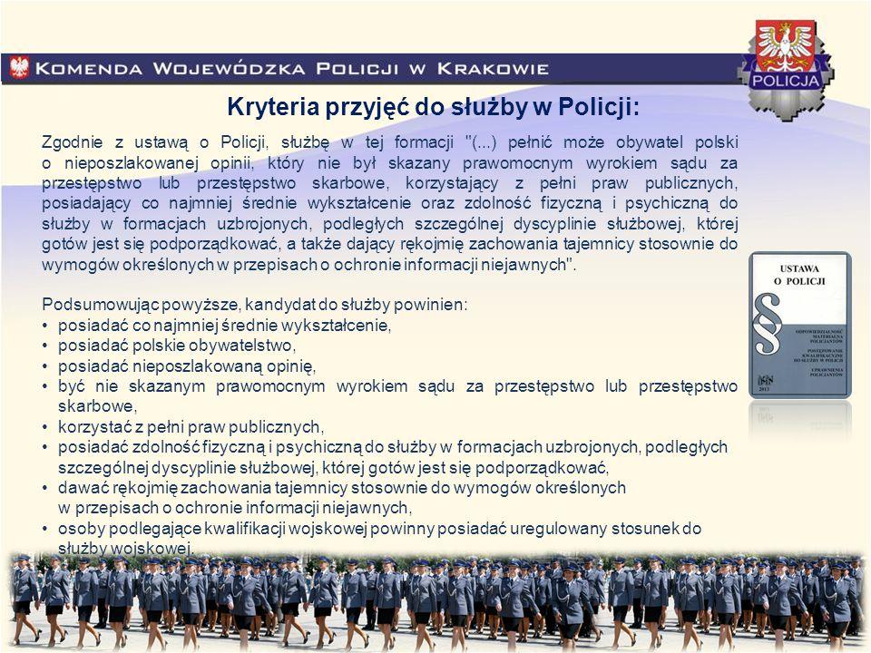 Kryteria przyjęć do służby w Policji: Zgodnie z ustawą o Policji, służbę w tej formacji